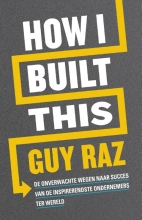 Guy Raz , How I built this