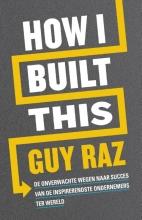Guy Raz , How I built this
