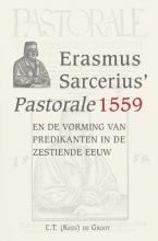 C.T. de Groot Erasmus Sarcerius' Pastorale (1559)en de vorming van predikanten in de zestiende eeuw