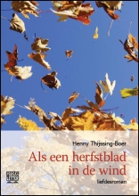 Henny  Thijssing-Boer Als een herfstblad in de wind - grote letter uitgave