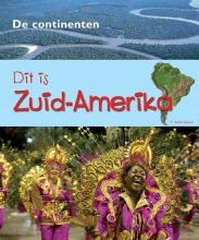 Anita  Ganeri De Continenten - Zuid-Amerika