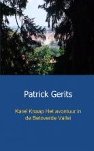 Patrick  Gerits Karel Knaap  Het avontuur in de Betoverde Vallei