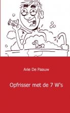 Arie de Pauw , Opfrisser met de 7 W s