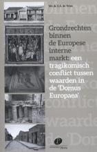 S.A. de Vries , Grondrechten binnen de Europese interne markt: een tragikomisch conflict tussen waarden in de `Domus Europaea`