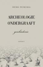 Henk Feikema , Archeologie ondergraaft geschiedenis
