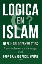 Magd Abdel Wahab , Logica en Islam Deel I: geloofskwesties