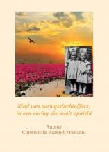 Constantia Thm Barend , Kind van oorlogsslachtoffers, in een oorlog die nooit ophield
