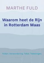 Marthe Fuld , Waarom heet de Rijn in Rotterdam Maas