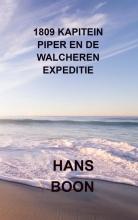 Hans Boon , 1809 Kapitein Piper en de Walcheren expeditie