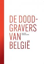 Wouter Verschelden , De doodgravers van België