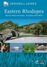 Dirk  Hilbers, Herman  Dierickx, Alex  Tabak, Albert  Vliegenthart Crossbill Guide Eastern Rhodopes - natuur reisgids Griekenland en Bulgarije - Nestos, Evros en Dadia