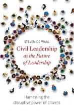 Steven de Waal , Civil Leadership as the Future of Leadership