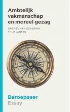 Gabriël van den Brink Thijs Jansen, Ambtelijk vakmanschap en moreel gezag