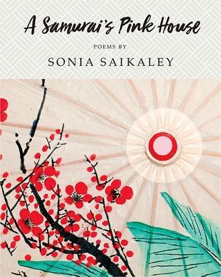 Sonia Saikaley,A Samurai`s Pink House