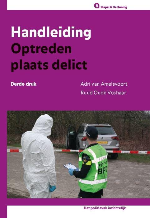 Adri van Amelsvoort, Ruud Oude Voshaar,Handleiding Optreden plaats delict. Editie 2020