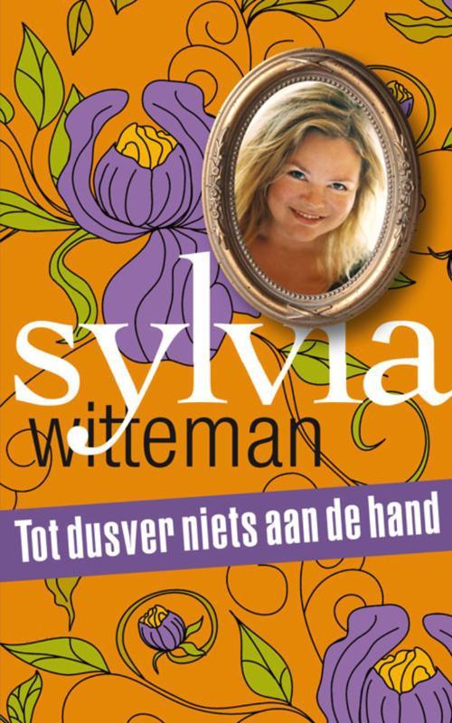 Sylvia Witteman,Tot dusver niets aan de hand