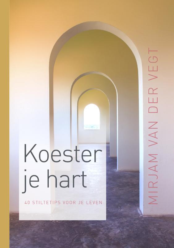 Mirjam van der Vegt,Koester je hart