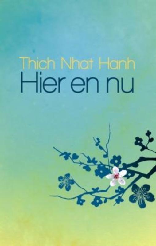 Thich Nhat Hanh,Hier en nu