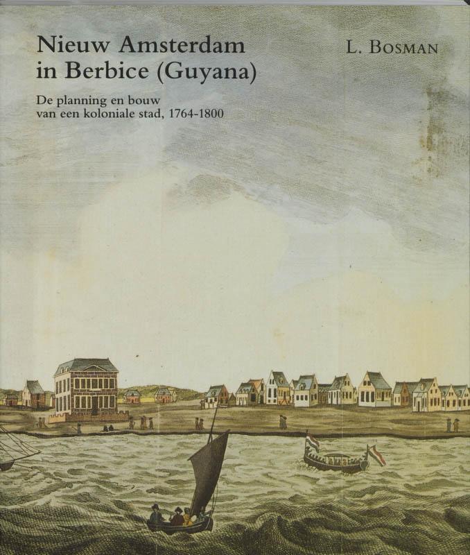 L. Bosman,Nieuw Amsterdam in Berbice (Guyana)