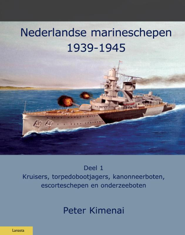 Peter Kimenai,Nederlandse Marineschepen 1940-1945 1