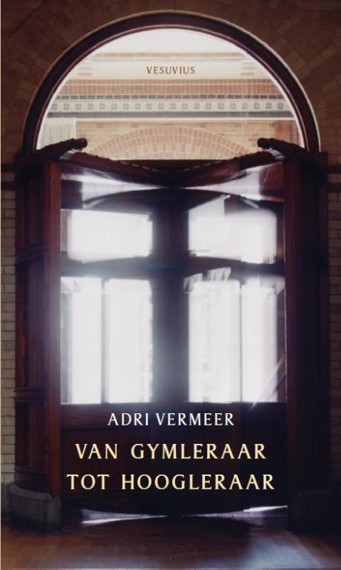Adrie Vermeer,Van gymleraar tot hoogleraar