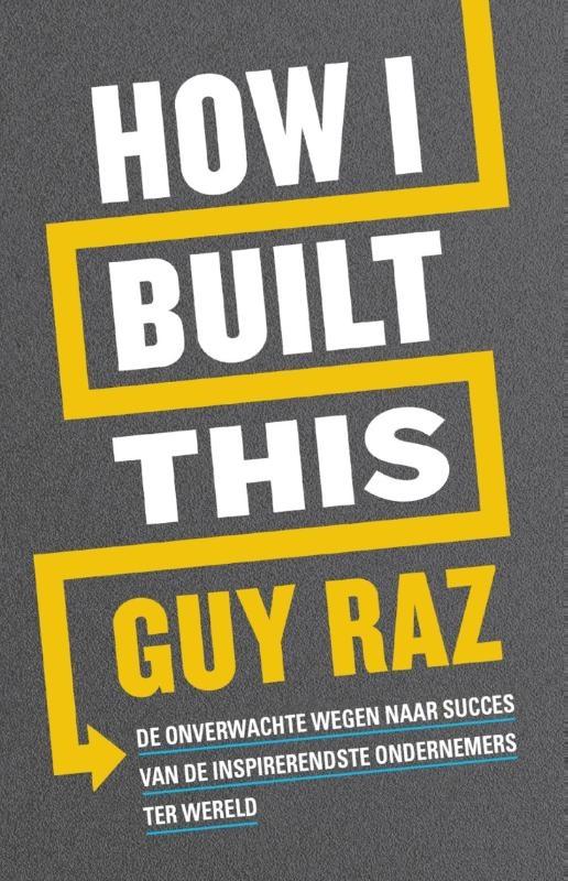 Guy Raz,How I built this