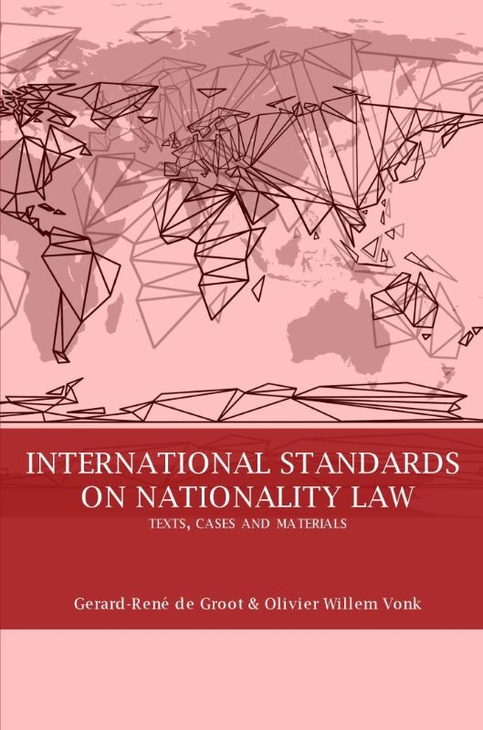 Gerard-René de Groot, Olivier Willem Vonk,International standards on nationality law: texts, cases and materials