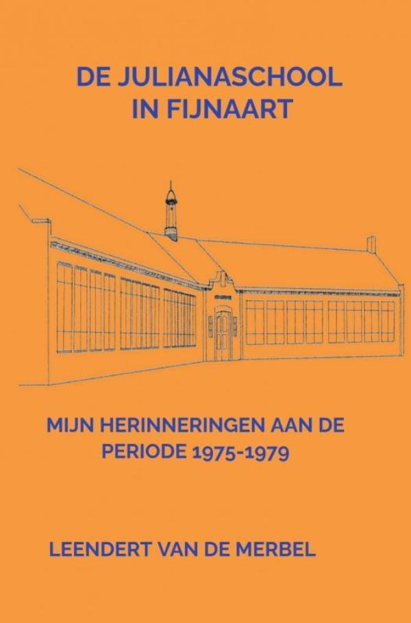 Leendert Van de Merbel,De Julianaschool in Fijnaart