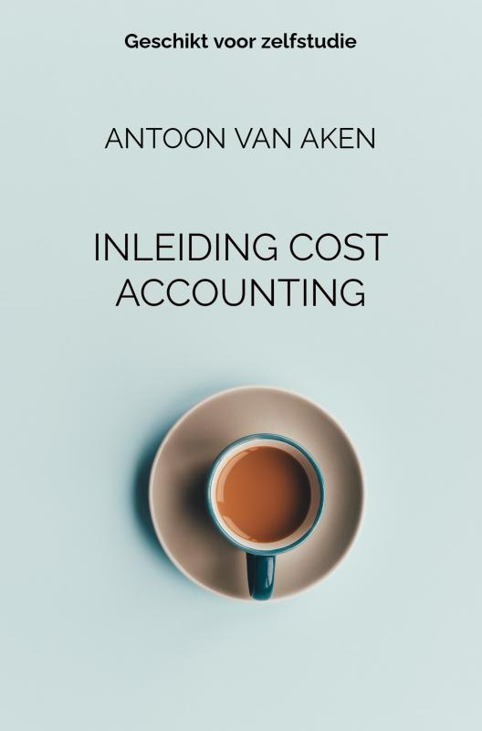 Antoon Van Aken,INLEIDING COST ACCOUNTING