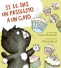 Numeroff, Laura Joffe,Si le das un pastelito a un gato / If You Give a Cat a Cupcake