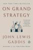 Lewis Gaddis John,On Grand Strategy