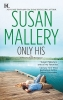 Mallery, Susan,Only His