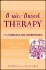 Arden, John B., Ph.D.,   Linford, Lloyd,Brain-Based Therapy with Children and Adolescents