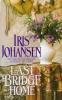 Johansen, Iris,Last Bridge Home