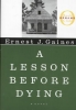 Gaines, Ernest J.,A Lesson Before Dying