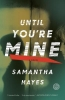 Hayes, Samantha,Until You`re Mine
