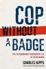 Kipps, Charles,Cop Without a Badge