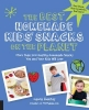 Fuentes, Laura,The Best Homemade Kids` Snacks on the Planet