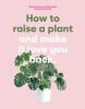 Doane, Morgan,How to Raise a Plant