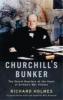 Holmes, Richard,Churchill`s Bunker