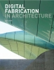 Dunn, Nick,Digital Fabrication in Architecture