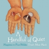 Hanh, Thich Nhat,Handful of Quiet
