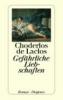 Choderlos de Laclos, Pierre,Gefährliche Liebschaften