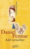Pennac, Daniel,Adel vernichtet