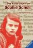 Vinke, Hermann,Das kurze Leben der Sophie Scholl