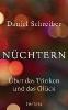 Schreiber, Daniel,Nüchtern