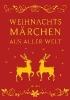 ,Weihnachtsmärchen aus aller Welt (Neuausgabe)