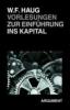 Haug, Wolfgang Fritz,Vorlesungen zur Einführung ins Kapital