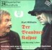 Wilhelm, Kurt,Der Brandner Kaspar und das ewig` Leben. 2 CDs