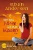 Andersen, Susan,Wer nicht hören will, muss küssen